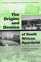 The Origins and Demise of South African Apartheid