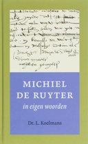 Michiel De Ruyter In Eigen Woorden