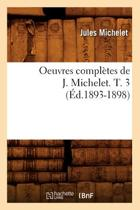 Oeuvres Completes de J. Michelet. T. 3 (Ed.1893-1898)