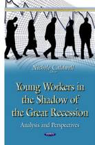 Young Workers in the Shadow of the Great Recession