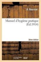 Manuel d'Hygi�ne Pratique, Usage Soci�t�s de Pr�paration Militaire Et Des Jeunes Soldats 3e �dition