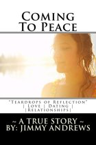 Coming To Peace ''Teardrops of Reflection'' ~ A True Story ~ Love, Dating & Relationships