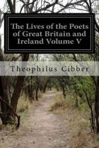 The Lives of the Poets of Great Britain and Ireland Volume V