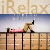 Irelax - During A Busy Day