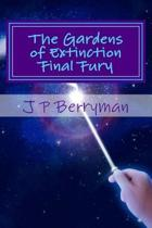The Gardens of Extinction Final Fury