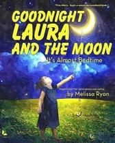 Goodnight Laura and the Moon, It's Almost Bedtime