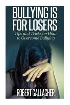 Bullying Is for Losers