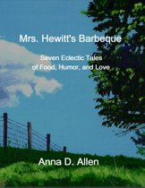 Mrs. Hewitt's Barbeque: Seven Eclectic Tales of Food, Humor, and Love
