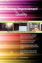Process Improvement Quality a Complete Guide