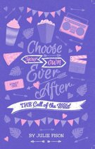Choose Your Own Happily Ever After: The Call Of The Wild