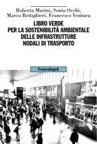 Libro Verde per la sostenibilità ambientale delle infrastrutture nodali di trasporto