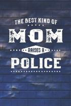 The Best Kind Of Mom Raises A Police