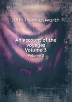 An Account of the Voyages Volume 3