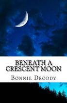 Beneath a Crescent Moon