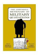 The Greenhill Dictionary of Military Quotations