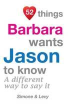 52 Things Barbara Wants Jason to Know
