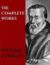 The Complete Works of William Tyndale