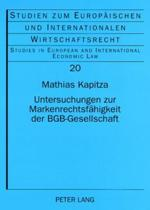 Untersuchungen Zur Markenrechtsfaehigkeit Der Bgb-Gesellschaft