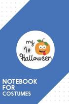 Notebook for Costumes: Dotted Journal with My First Halloween Pumpkin Design - Cool Gift for a friend or family who loves funny presents! - 6