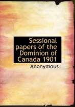 Sessional Papers of the Dominion of Canada 1901