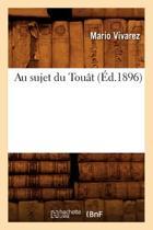 Au Sujet Du Tou t ( d.1896)