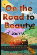 On The Road To Beauty Journal