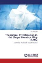 Theoretical Investigation in the Shape Memory Alloy (Sma)