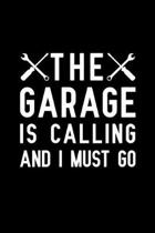The Garage Is Calling And I Must Go