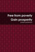 Free from Poverty Gain Prosperity