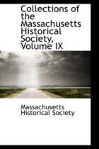 Collections of the Massachusetts Historical Society, Volume IX