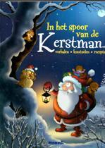 In het spoor van de Kerstman.....verhalen, knutselen en recepten