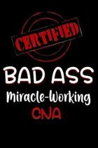 Certified Bad Ass Miracle-Working CNA