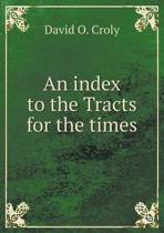 An Index to the Tracts for the Times