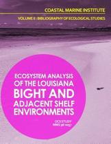 Ecosystem Analysis of the Louisiana Bight and Adjacenet Shelf Environment Volume II