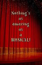 Nothing's as Amazing as a Musical!