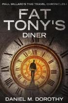 Paul Millard's Time Travel Chronicles I - Fat Tony's Diner