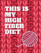 This Is My High Fiber Diet