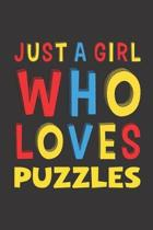 Just A Girl Who Loves Puzzles: Funny Birthday Gift For Girl Women Who Loves Puzzles Lined Journal Notebook 6x9 120 Pages