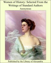 Women of History: Selected From the Writings of Standard Authors
