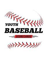 Youth Baseball Scorecards: 100 Scoring Sheets For Baseball and Softball Games