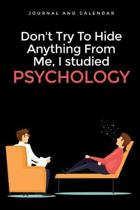 Don't Try to Hide Anything from Me, I Studied Psychology