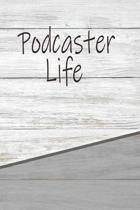 Podcaster Life