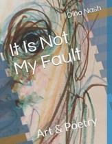 It Is Not My Fault