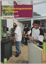 Houtbewerkingstechniek en afbouw / Praktijkboek