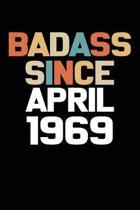 Badass Since April 1969