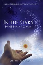In The Stars Part II, Episode 7: Cancer