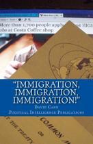 Immigration, Immigration, Immigration!