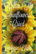 When the Sunflowers Cried
