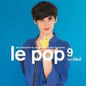 Le Pop 9 Au Debut