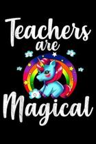 teachers are magical: unicorn rainbow birthday Journal/ Notebook Blank Lined Ruled 6x9 120 Pages